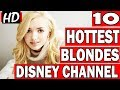 Top 10 Hottest Blondes On the Disney Channel-Most Beautiful Disney Channel Stars