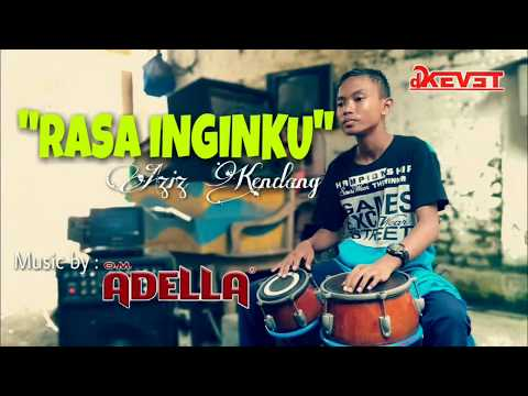 RASA INGINKU  - Aziz Kendang (music By: OM. ADELLA)