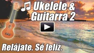 Ukelele & Guitarra Acustica 2 feliz Musi...