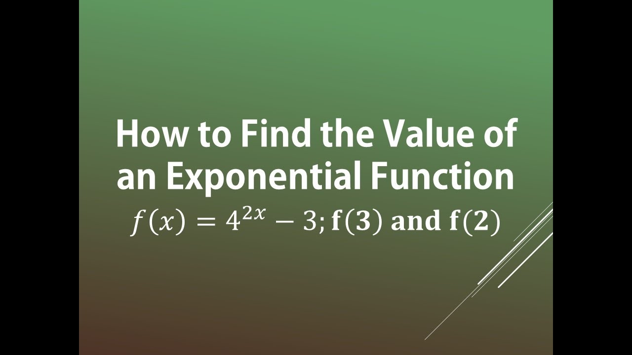How To Find The Value Of An Exponential Function: F(x)= 4