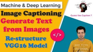 Image Captioning Deep Learning Model | Re-structure VGG16 Model | Coding Part - 1