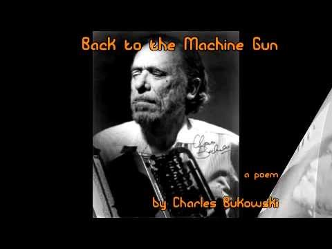 Back to the Machine Gun - Charles Bukowski