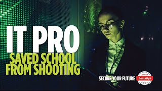 Cybersecurity Heroes: The IT Pro Who Saved a School from a Shooting
