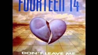 Fourteen 14 -- Don't Leave Me (1994)