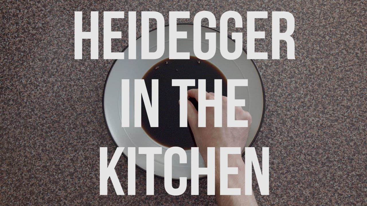 Heidegger in the Kitchen