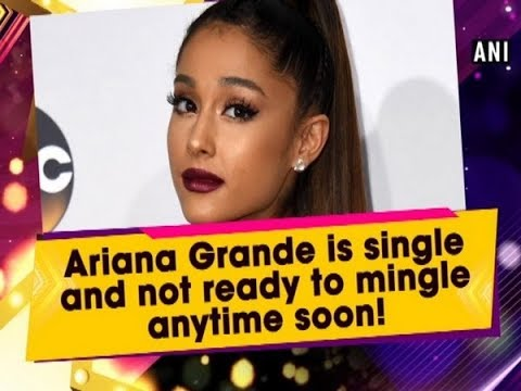 is ariana grande dating anyone right now