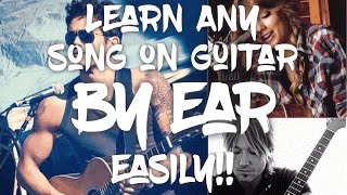 Learn ANY Song On Guitar By Ear! (Super Easy!)