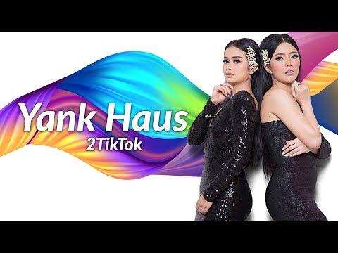 Yank Haus – 2TikTok (non official video lirik) | PAHE KUOTA