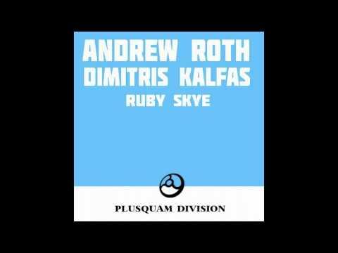 Andrew Roth & Dimitris Kalfas - Ruby Skye (Original Mix) [Plusquam Division]