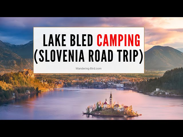 Camping at Lake Bled Campsite - Slovenia Road trip  Motorhome tour Europe