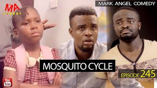 Download Mark Angel Comedy - MOSQUITO CYCLE (Mark Angel Comedy Episode 245)