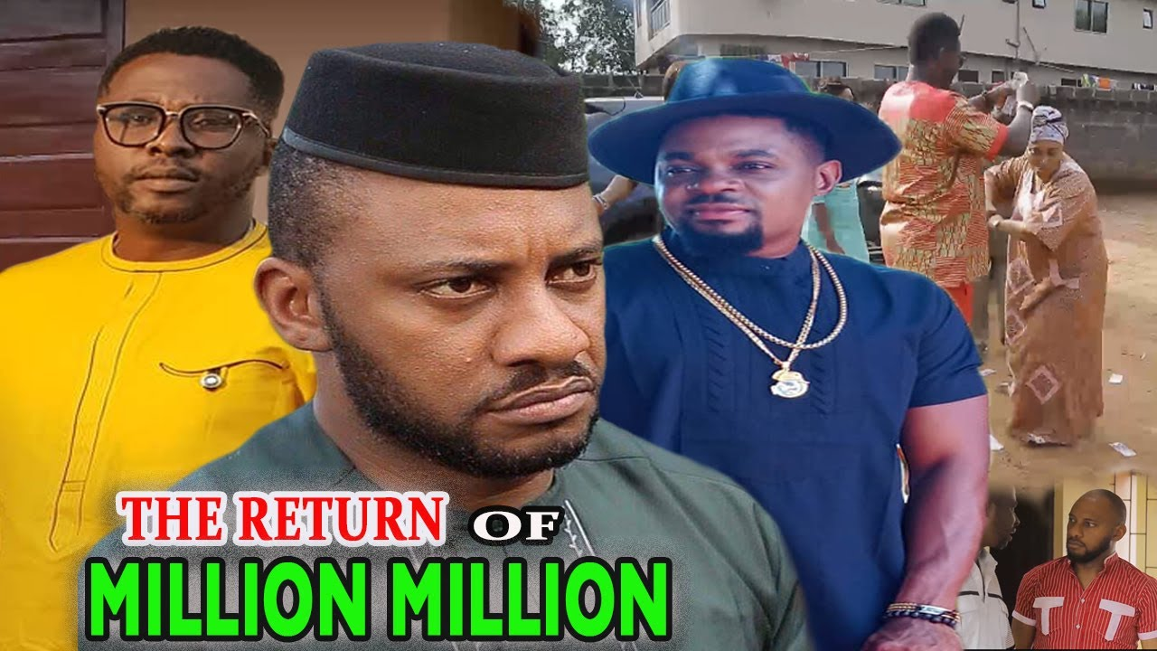 Download The Return Of Million Million Part 3&4 - Latest Yul Edochie, Onny Michael Nigerian Nollywood Movies