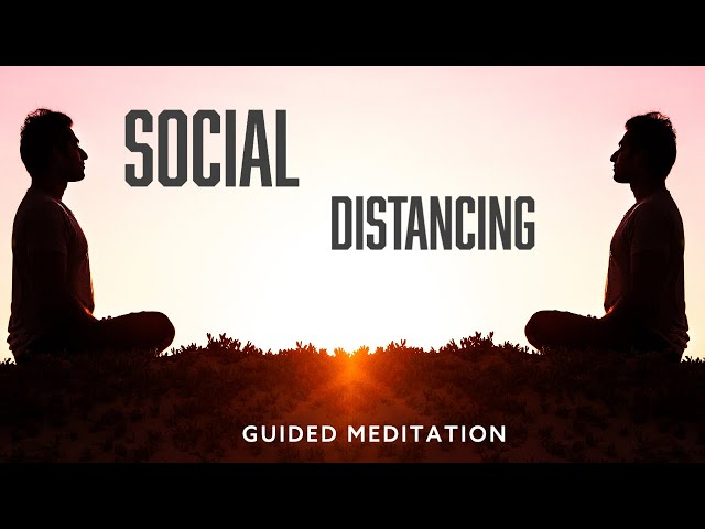 Social Distancing & Self Distancing Meditation |  LIVE, 18th March 2020