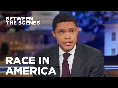 Trevor on Race in America - Between the Scenes | The Daily Show