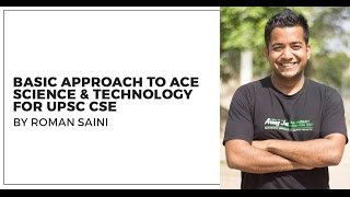 How to crack Science and Technology for UPSC CSE/IAS by Roman Saini - Unacademy