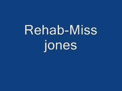 Rehab-Miss Jones