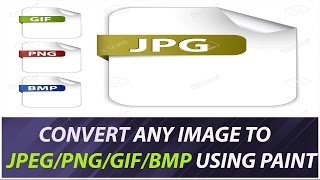 Convert Any image To jpg/png/gif/bmp Using Paint