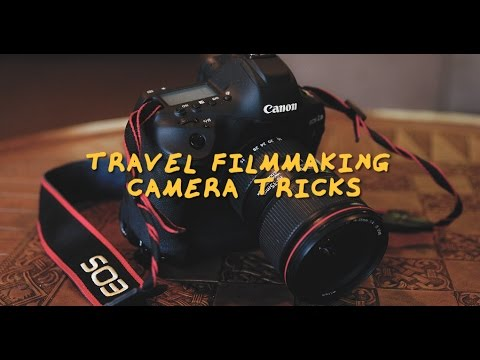 Best Travel Filmmaking Camera Tricks!