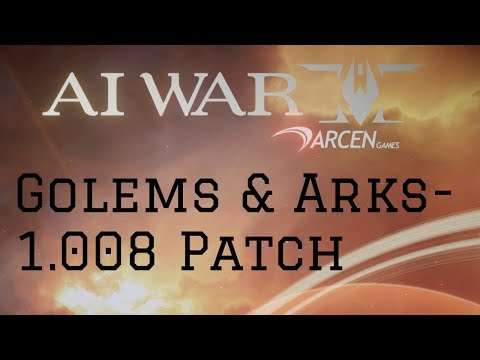 AI War 2 1.008 Patch Info - Golems And Arks Come Marching In