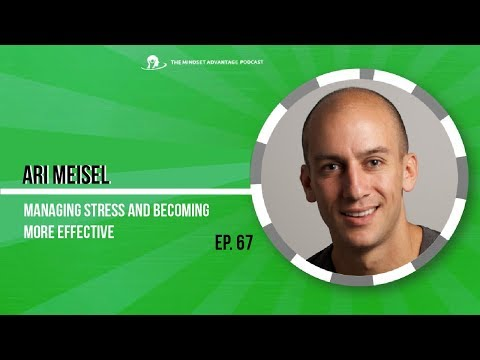 Ari Meisel on Managing Stress and Becoming More Effective #6