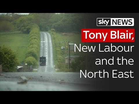 Tony Blair, New Labour and the North East