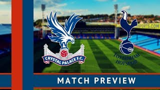 Crystal Palace vs Tottenham Preview | Team news, predicted line-up & more! | PremierLeague