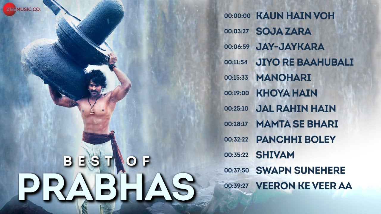 Best Of Prabhas - Full Album | Jiyo Re Baahubali, Kaun Hai Woh, Soja Zara & More