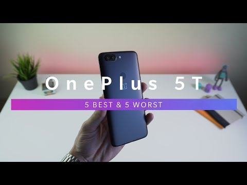 OnePlus 5T - 5 Best & 5 Worst Features