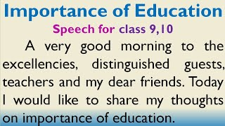 Speech on Importance of Education in English for Higher Secondary students by Smile Please World