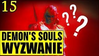 Demon's Souls: Wyzwanie (0 śmierci) - NO NIE!!! [#15]