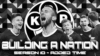 Building A Nation - Season 10 - Added Time! | Football Manager 2019
