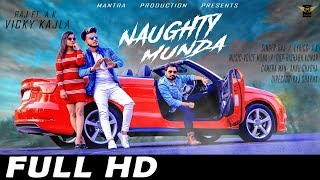 Naughty Munda Motion Poster Raj ft. AK Vicky Kajla Mantra Production Releasing Soon 2018