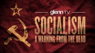Socialism: A Warning from the Dead | Glenn TV Live Special Event!