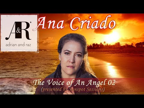 Ana Criado - The Voice of an Angel 02 (presented by Sunspot Sessions)