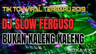 DJ SLOW FERGUSO BUKAN KALENG KALENG