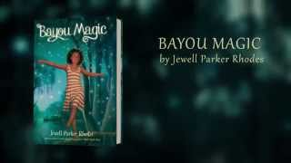 Bayou Magic by Jewell Parker Rhodes - Trailer
