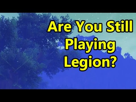 Are You Still Playing Legion?