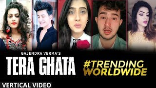 Tera Ghata | Gajendra Verma | Trending Worldwide | Vertical Video