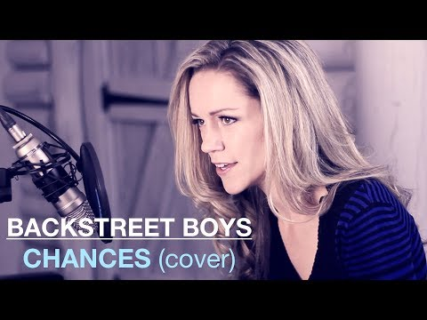 CHANCES Backstreet Boys Cover | Featuring Lynsay Ryan On Piano