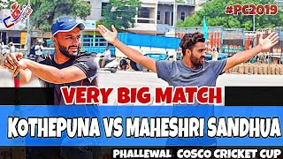Kothepune(Talwinder Sosan) Vs Maheshri Sandhua(Rana Chandigarh) Cosco Cricket Mania Cosco Cricket