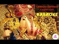 Sukhkarta dukhhkarta karaoke | ganpati aarti | sukh karta dukh harta full aarti with lyrics