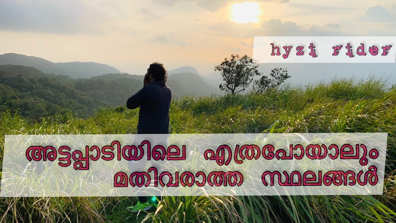 Download unbelievable places in attappadi   Place to see in Attappadi    baik rid
