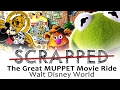 SCRAPPED The Great Muppet Movie Ride