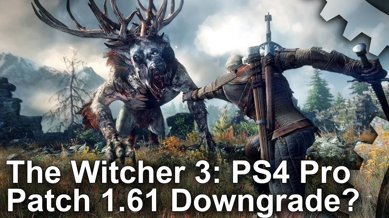 What's up with The Witcher 3 patch 1 61 on PS4 Pro