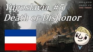 HoI4 - Death or Dishonor - Yugoslavia - Part 5