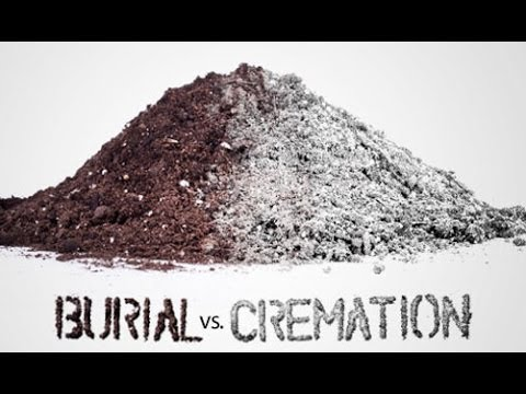 Burial vs. Cremation