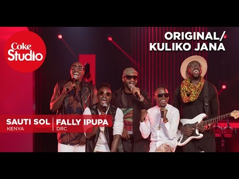 Download Sauti Sol, Fally Ipupa & Upper Hill School choir: Original/Kuliko Jana – Coke Studio Africa