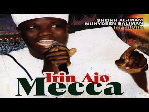 IRINAJO MECCA - Sheikh Muyideen Salmon Imam Agba Offa Latest  Lecture thumbnail