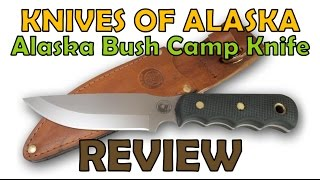 Alaska Bush Camp Knife. Full Review of My First Knives of Alaska Cutting Edge.