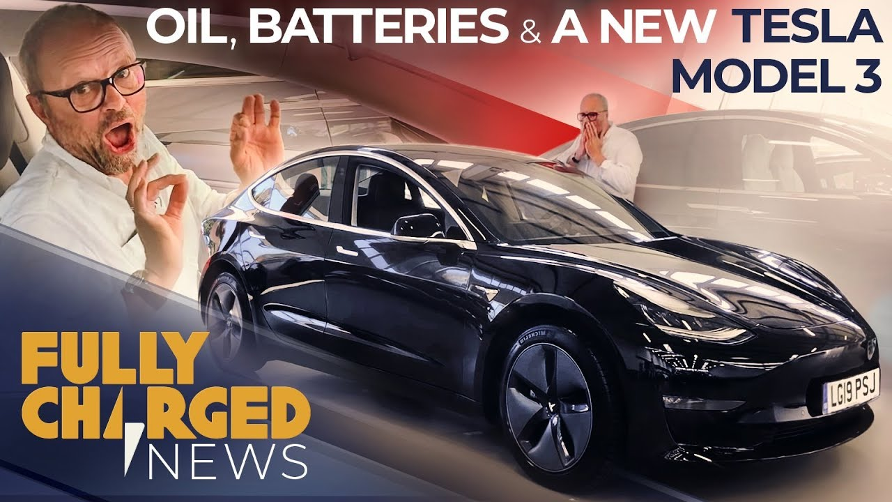 Tesla Model 3 RHD, Oil and Batteries | Fully Charged